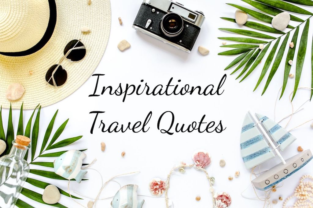 90 Amazing inspirational travel quotes to fuel your wanderlust!