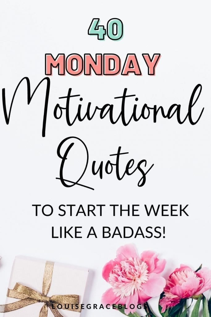 40 Great Monday motivation quotes to start the week like a badass!