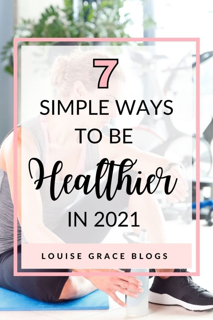7 Simple ways to become healthier in 2021